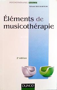 [Réédition] ÉLÉMENTS DE MUSICOTHÉRAPIE De Gérard DUCOURNEAU
