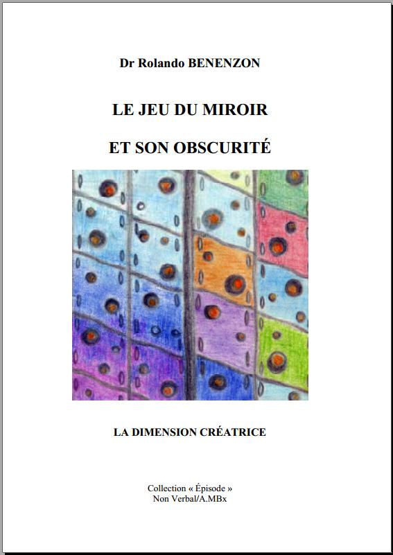 LE JEU DU MIROIR ET SON OBSCURITÉ / Dr Rolando BENENZON