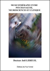 Vient de paraitre / Musicothérapie entre psychanalyse, neurosciences et clinique / Dr Joël Lereuil
