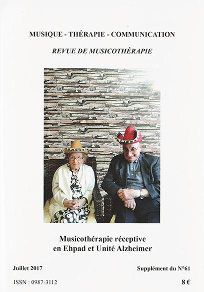 Musicothérapie réceptive en Ehpad et Unité Alzheimer / Revue Musique Thérapie Communication suppl. du n°61